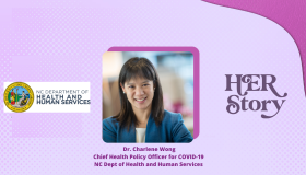 Dr. Charlene Wong Chief Health Policy Officer for COVID-19 NC Dept of Health and Human Services